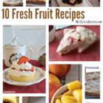 10 Fresh Fruit Recipes