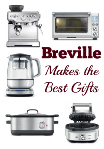 Why Breville Makes the Best Gifts Ever