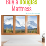 5 Reasons to Buy a Douglas Mattress